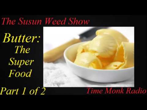 The Susun Weed Show ~ Butter: The Super Food ~ Part 1 of 2  - SWS1093