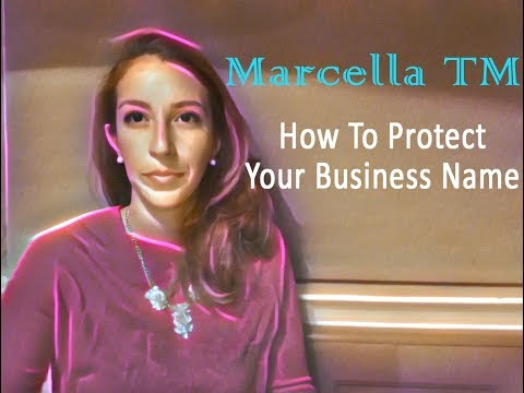 How To protect Your Business Name | 2017 Marcella TM