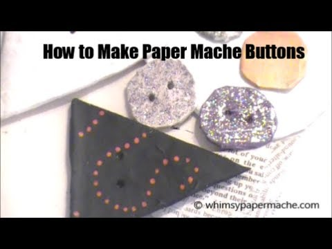 How to Make Paper Mache Buttons