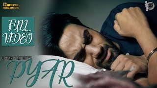 Pyar | Upkar Sandhu | Mr. Vgrooves | Full Video | Latest Punjabi Song 2017 |Groove Records |Sad Song