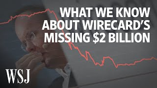 Wirecard and the Curious Case of the Missing $2 Billion | WSJ