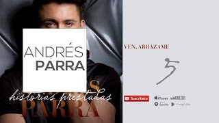 Ven, Abrázame- Andrés Parra