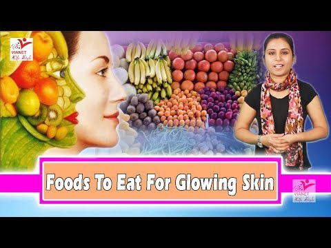Foods To Eat For Glowing Skin !! Food for glowing skin !! Beauty Tips !! Vianet Lifestyle
