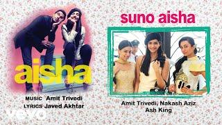 Suno Aisha - Official Audio Song | Aisha| Amit Trivedi| Javed Akhtar