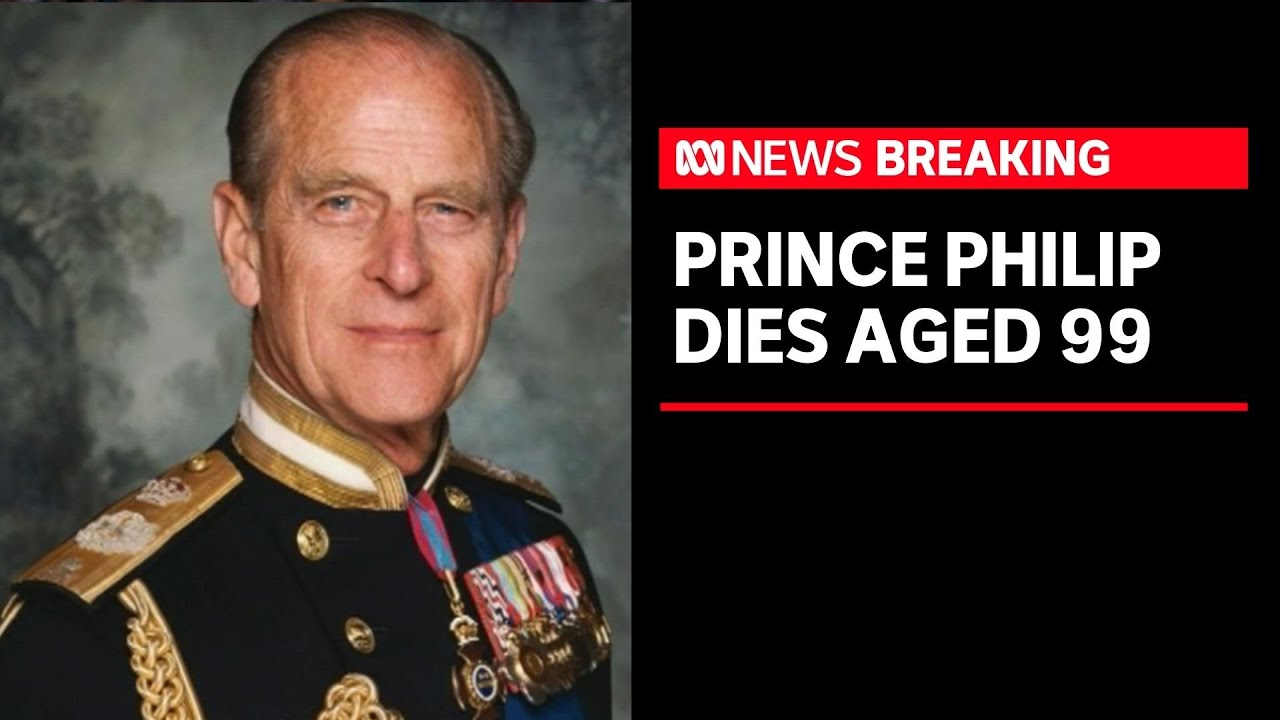 Prince Philip, Duke of Edinburgh and consort to the Queen, dies aged 99 | ABC News