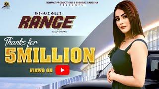 RANGE - Full Video Song   Shehnaz Gill   Rehmat Production   BigBoss13   Latest Punjabi Songs 2019