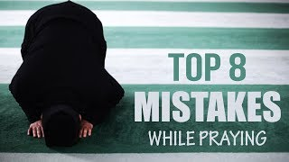 Top 8 Mistakes While Praying