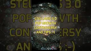 STELLARIS POP GROWTH TIPS / DISCUSSION IN 3.0.1 DICK PATCH + NEMESIS