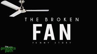 The Broken Fan [Funny Story]