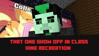 THAT ONE SHOW OFF IN CLASS - VINE RECREATION (MINECRAFT ANIMATION)