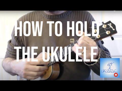 How To Hold The Ukulele - Got A Ukulele Beginners Tips