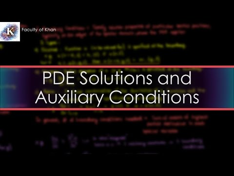 Introduction to PDEs: Solutions and Auxiliary Conditions