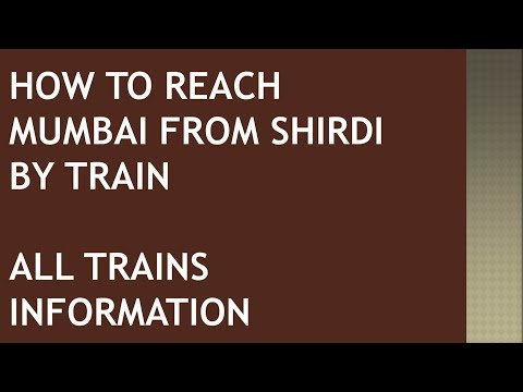 How to reach Mumbai from Shirdi by train / Quick Useful Time Saving all trains details