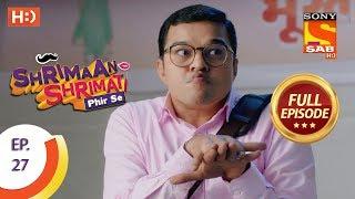 Shrimaan Shrimati Phir Se - Ep 27 - Full Episode - 18th April, 2018