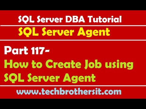 SQL Server DBA Tutorial 117-How to Create Job using SQL Server Agent