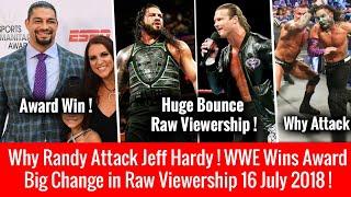 Huge CHANGE in RAW Viewership ! Big Award Roman, Steph, Charlotte ! Why Randy Orton Attack Jeff ?