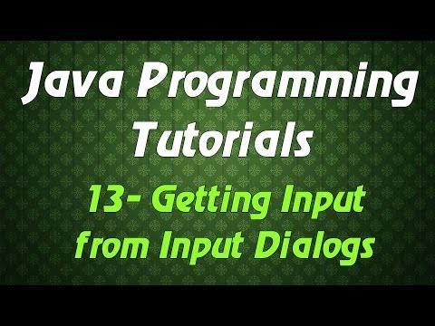 Java Programming Tutorials - 13 - Getting Input from Input Dialogs