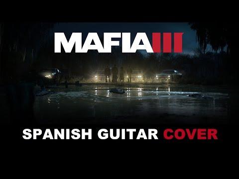 Mafia 3 Main Theme (New Bordeaux)   SPANISH GUITAR COVER