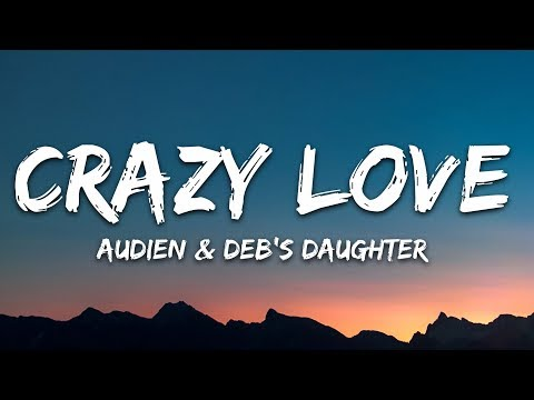 Audien - Crazy Love 🎵(Lyrics) ft. Deb's Daughter