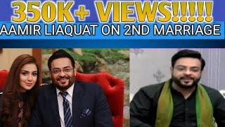 ITS TRUE!!! AAMIR LIAQUAT ON HIS 2ND MARRIAGE!!