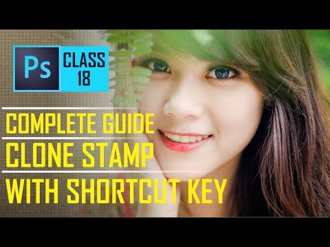 Clone Stamp tool - Complete Guide With Shortcut key in Adobe Photoshop CC 2017 Full Truning Course