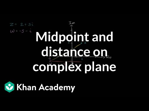 Midpoint and distance on complex plane | Imaginary and complex numbers | Precalculus | Khan Academy