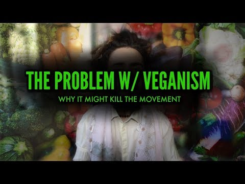 The Problem w/ Veganism! (Why it Might Fail)