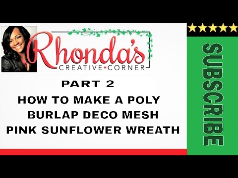 Part 2 How to make a poly burlap deco mesh pink sunflower wreath