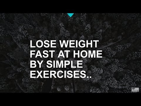 LOSE WEIGHT FAST AT HOME BY SIMPLE EXERCISES...