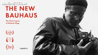 THE NEW BAUHAUS - THE LIFE AND LEGACY OF MOHOLY-NAGY (Official Trailer) HD1080