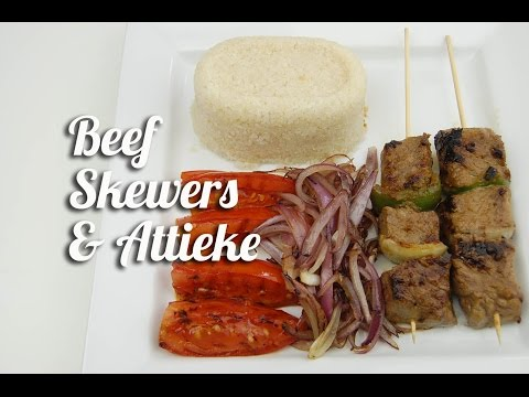 Beef skewers and attieke