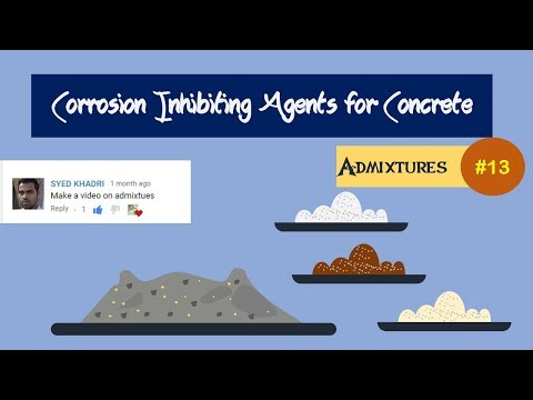 Corrosion Inhibiting Agents for Concrete || Admixtures #13
