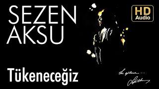 Download Sezen Aksu - Tükeneceğiz (Official Audio)
