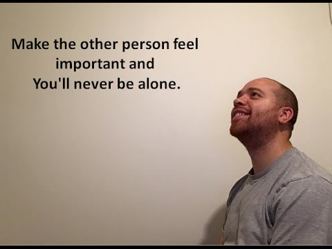 Video Marketing: Make The other person feel important and You'll never be alone