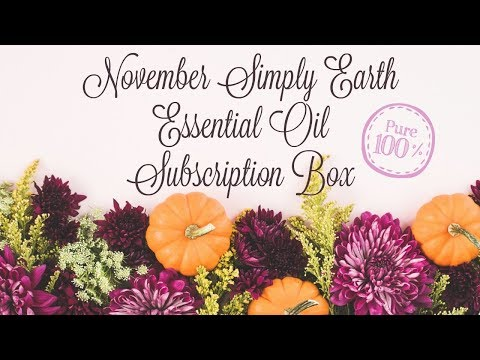 NOVEMBER SIMPLY EARTH ESSENTIAL OIL | SUBSCRIPTION BOX