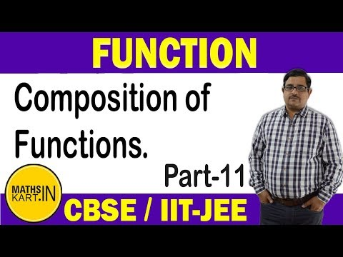 FUNCTION | PART-11 | Composition of  Function | XII-IIT JEE.