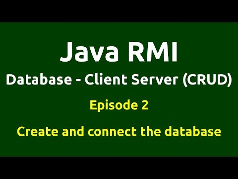 Ep 2 - Java RMI - Database - CRUD - Create and connect the database