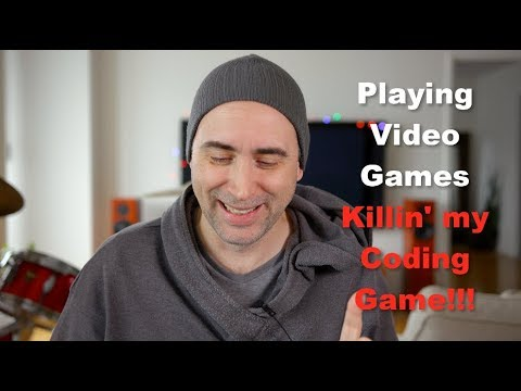 Nooooo!!! Playing Video Games is Killin' my Code Learning Game!!!