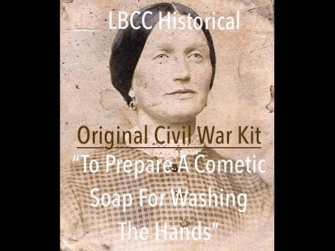 LIMITED EDITION CIVIL WAR KIT:  Original Recipe DIY Cosmetic Soap For the Hands From LBCC Historical