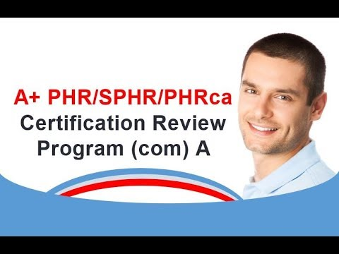 A+ PHR SPHR PHRca Certification Review Program
