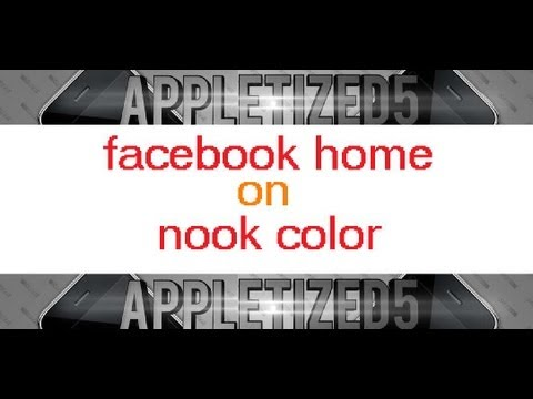 INSTALL FACEBOOK HOME ON NOOK COLOR OR ANY ANDROID DEVICE