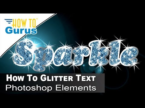 How to Make Glitter Filled Sparkle Text Adobe Photoshop Elements 2018 15 14 13 12 11 Tutorial