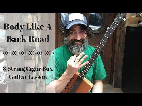 Body Like A Back Road   Cigar Box Guitar Lesson