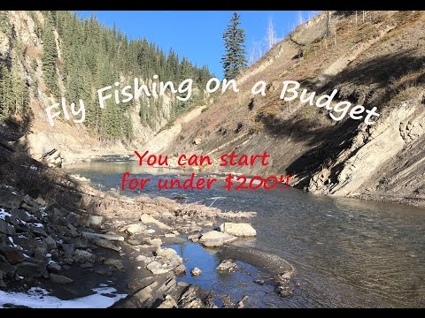 Fly Fishing on a Budget Under $200!: How to fly fish for cheap!