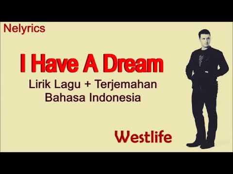Westlife- I Have A Dream ( Lirik lagu   terjemahan Indo)