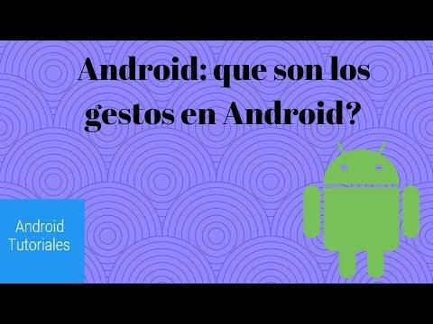 Android: que son los gestos en Android?