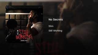 Slim - No Secrets | Still Working | [Official Audio] |