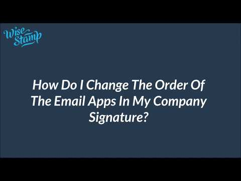 How Do I Change The Order Of The Email Apps In My Company Signature