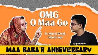 OMG - O Maa Go - Maa Baba'r Anniversary