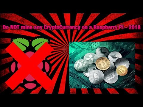 Do NOT Mine any CryptoCurrency on a Rasberry Pi - 2018